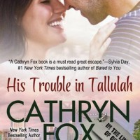 His Trouble in Tallulah (In The Line Of Duty #2) by Cathryn Fox