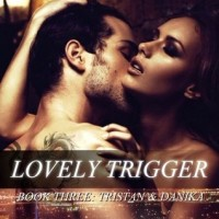 Lovely Trigger (Tristan & Danika #3) by RK Lilley