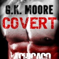 Covert: A Chicago Angels Novel by G.K Moore