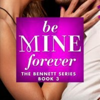 Be Mine Forever (The Bennetts #3) by Kennedy Ryan