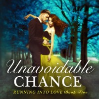 Unavoidable Chance (Running Into Love #5)
