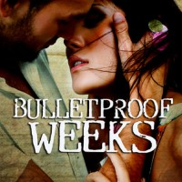 Bulletproof Weeks (When You're Gone #2) by Taryn Elliott