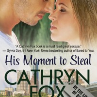 His Moment to Steal (In The Line Of Duty #4) by Cathryn Fox