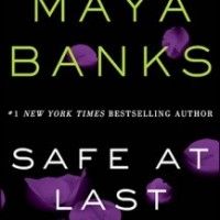 Safe at Last (Slow Burn #3) by Maya Banks