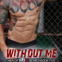 Without Me (Men of Inked #7) by Chelle Bliss