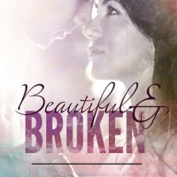 Beautiful and Broken (Beautiful and Broken #1) by Sara Hubbard