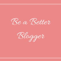 Be a Better Blogger Challenge  ~ September