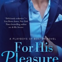 For His Pleasure (Playboys of Boston #2) by Suzanne Rock
