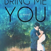 Bring Me You (Never Over You #1) by Ryleigh Andrews