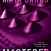 Mastered (The Enforcers #1) by Maya Banks