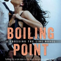 Boiling Point (Crossing the Line #3) by Tessa Bailey
