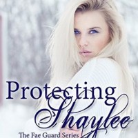 Protecting Shaylee (The Fae Guard #1) by Elle Christensen