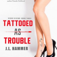 Tattooed as Trouble (Vegas Vixens #3) by J.L. Hammer