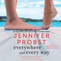 Everywhere and Every Way (Billionaire Builders, #1) by Jennifer Probst