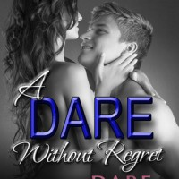 Dare to Love Series: A Dare Without Regret by Wendy S. Marcus