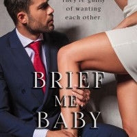 Brief Me, Baby: A Yeah, Baby Novella by Fiona Davenport