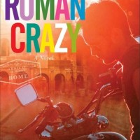 Roman Crazy (Broads Abroad, #1) by Alice Clayton