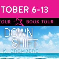 Down Shift  by K. Bromberg Book Tour