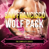 San Francisco Wolf Pack Box Set by Kristin Miller