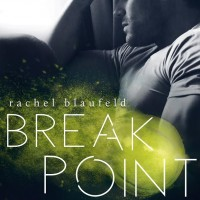 Excerpt Reveal ~ Break Point by Rachel Blaufeld