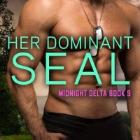 Her Dominant SEAL (Midnight Delta, #9) by Caitlyn O'Leary