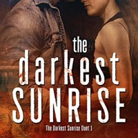 The Darkest Sunrise (The Darkest Sunrise #1) by Aly Martinez