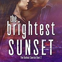 The Brightest Sunset (The Darkest Sunrise #2) by Aly Martinez