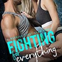 Fighting for Everything (Warrior Fight Club #1) by Laura Kaye
