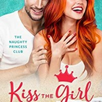 Kiss the Girl (Naughty Princess Club #3) by Tara Sivec