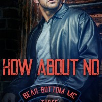 How About No (Bear Bottom Guardians MC #3) by Lani Lynn Vale