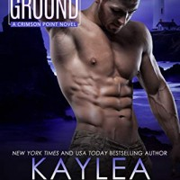 Rocky Ground (Crimson Point #4) by Kaylea Cross