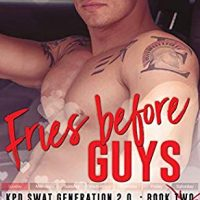 Fries Before Guys (SWAT Generation 2.0 #2) by Lani Lynn Vale