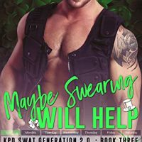 Maybe Swearing Will Help (SWAT Generation 2.0 #3) by Lani Lynn Vale