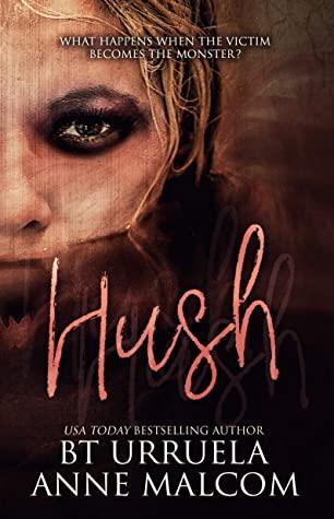 Hush by Anne Malcom & B.T. Urruela