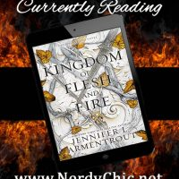 Currently Reading ~ A Kingdom of Flesh and Fire: A Blood and Ash Novel by Jennifer L. Armentrout