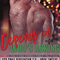Depends On Who's Asking (SWAT Generation 2.0 #12) by Lani Lynn Vale