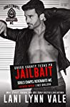 Cover Reveal ~ Jailbait (Souls Chapel Revenants MC Book 3) by Lani Lynn Vale