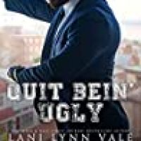 Quit Bein' Ugly (The Southern Gentleman #3) by Lani Lynn Vale